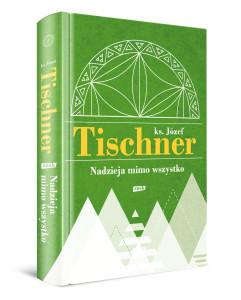 Tischner_Nadzieja-mimo-wszystko_3Dgrzb